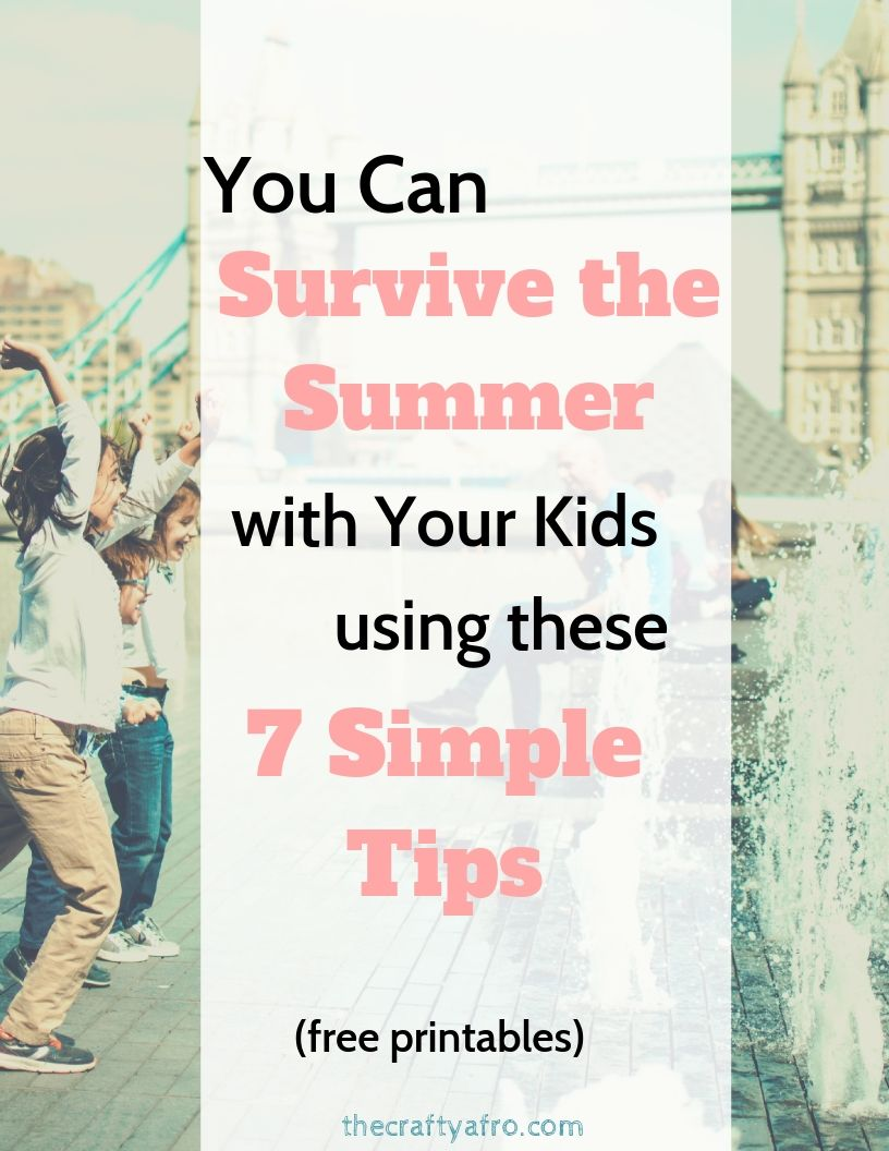7 Simple Tips to help you survive the summer with your kids. Includes a free printable.